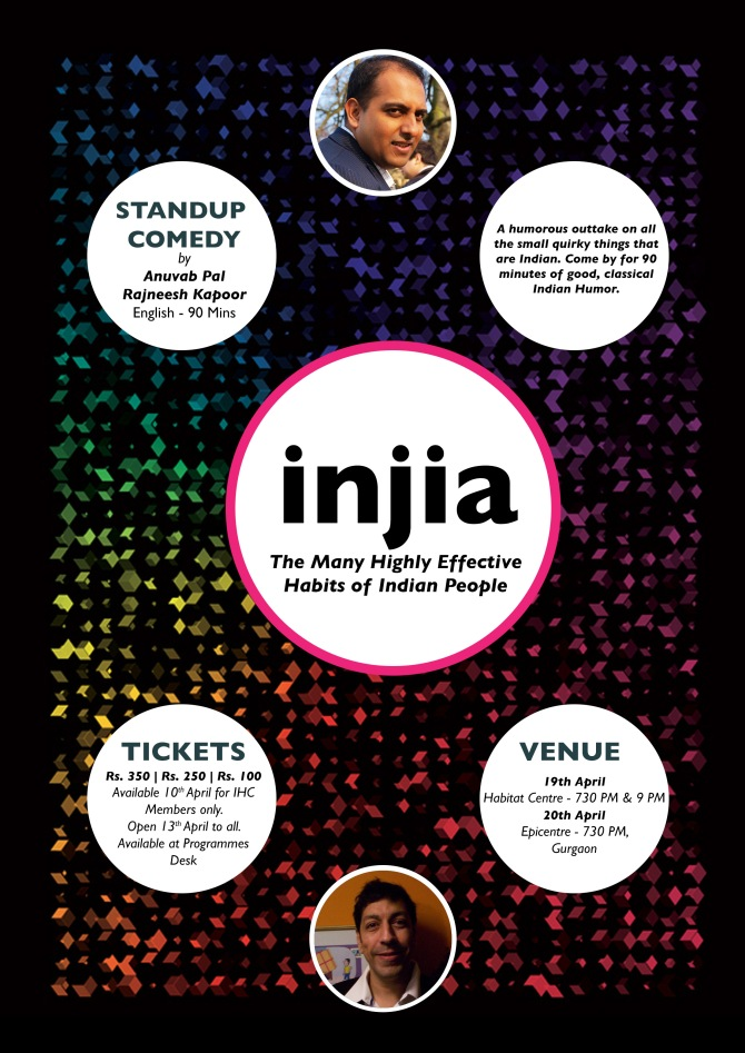 DELHI - HABITAT CENTRE & EPICENTRE - 19TH, 20TH APRIL- WITH MY NEW SHOW- INJIA